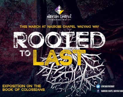 Rooted to Last : Colossians Chapter Three