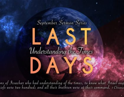 Last Days - Understanding the times - Eschatology